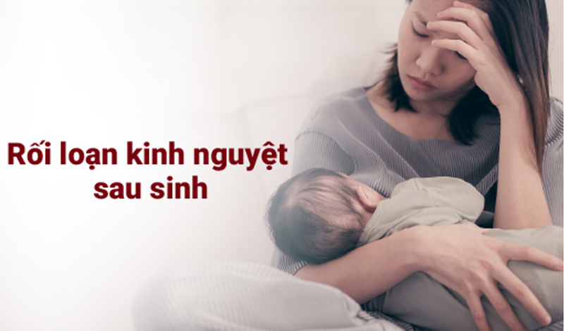Rối loạn kinh nguyệt sau sinh có đáng lo ngại?